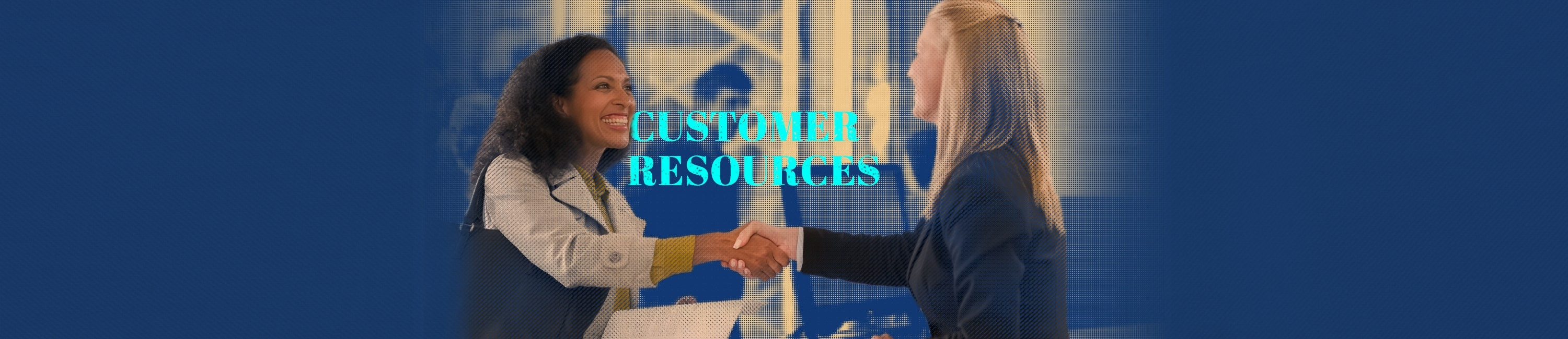 two women shaking hands, one being a customer and the other a Fidelity Bank & Trust Customer Service representative. words on photo say customer resources